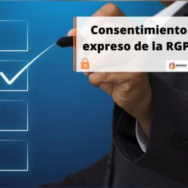 ¿Qué es el consentimiento expreso de la RGPD?