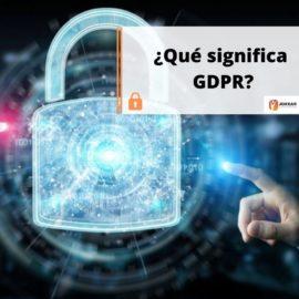 ¿Qué significa GDPR?